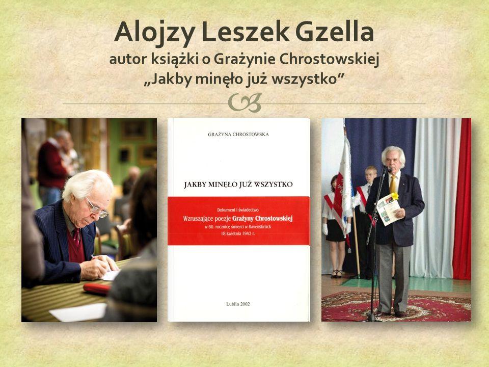 """ Alojzy Leszek Gzella autor książki o Grażynie Chrostowskiej """"Jakby minęło już wszystko"""