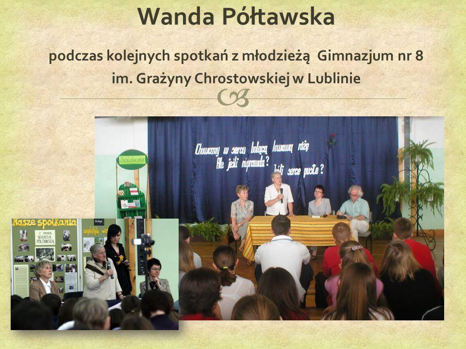  Wanda Półtawska podczas kolejnych spotkań z młodzieżą Gimnazjum nr 8 im.