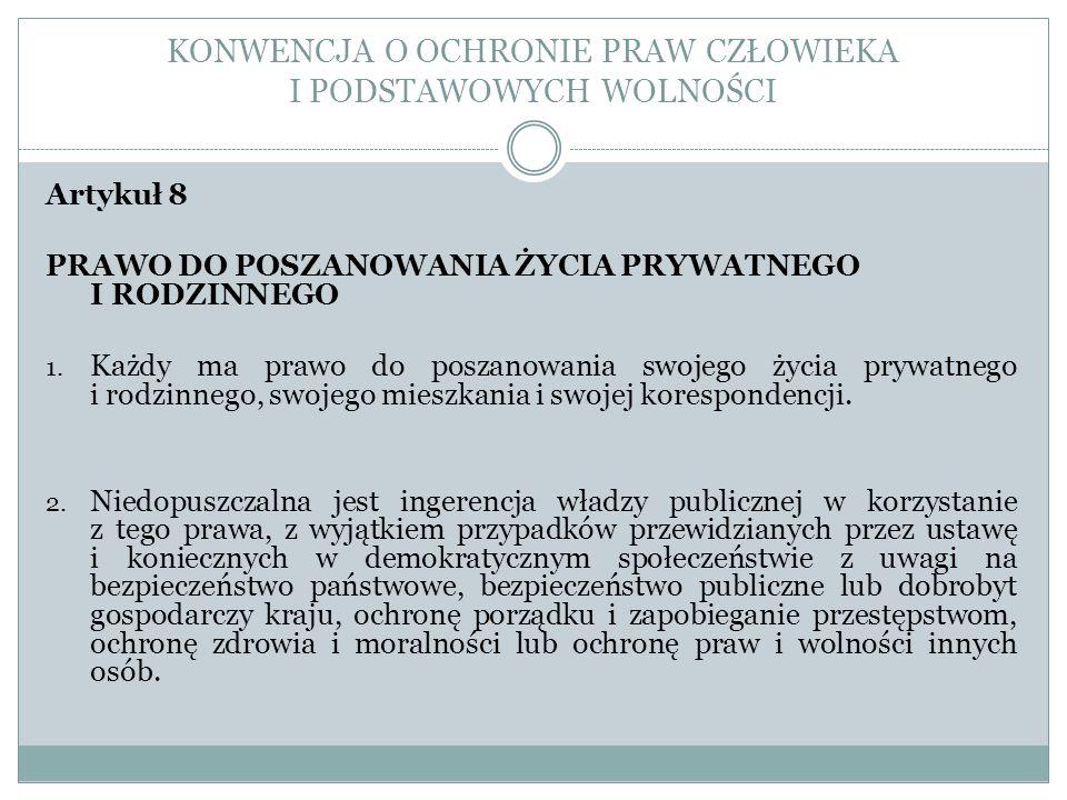 KARTA PRAW PODSTAWOWYCH UNII EUROPEJSKIEJ (2010/C 83/02) Artykuł 7 Poszanowanie życia prywatnego i rodzinnego Każdy ma prawo do poszanowania życia prywatnego i rodzinnego, domu i komunikowania się.