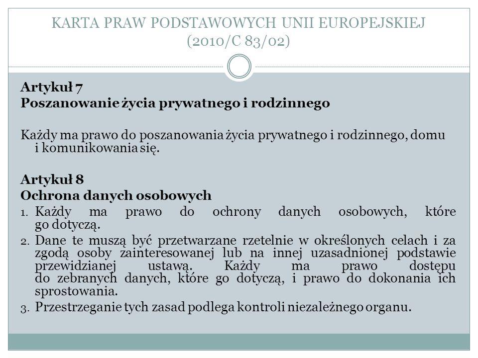KARTA PRAW PODSTAWOWYCH UNII EUROPEJSKIEJ (2010/C 83/02) Artykuł 7 Poszanowanie życia prywatnego i rodzinnego Każdy ma prawo do poszanowania życia pry