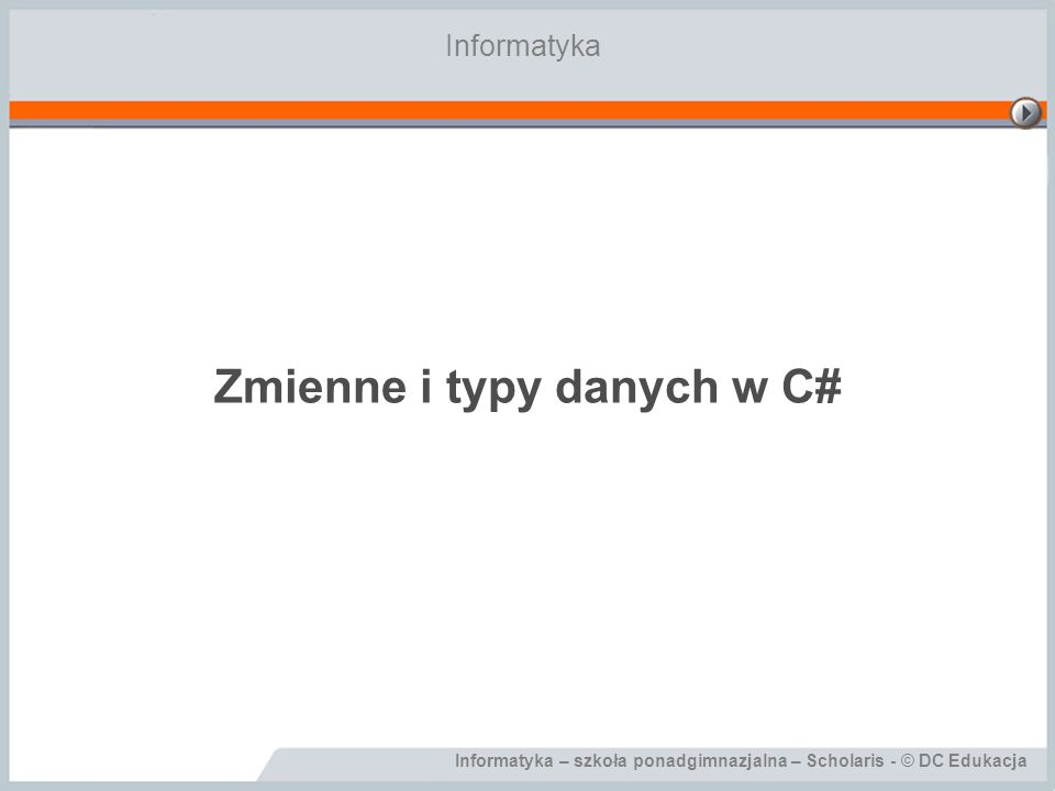 Informatyka – szkoła ponadgimnazjalna – Scholaris - © DC Edukacja Wykorzystanie zmiennych w programie private void btnOblicz_Click(object sender, EventArgs e) { double a, h ; double pole; a = tbrA.Value; h = tbrH.Value; pole = a * h /2; lblPole.Text = Pole = + Convert.ToString(pole); }