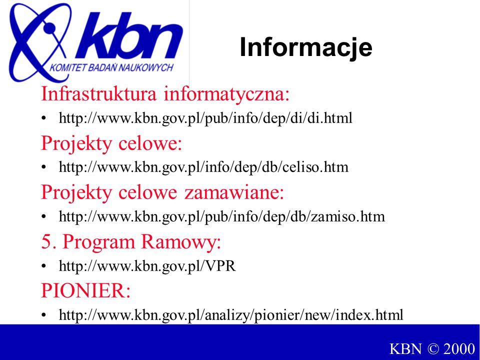 Infrastruktura informatyczna: http://www.kbn.gov.pl/pub/info/dep/di/di.html Projekty celowe: http://www.kbn.gov.pl/info/dep/db/celiso.htm Projekty celowe zamawiane: http://www.kbn.gov.pl/pub/info/dep/db/zamiso.htm 5.