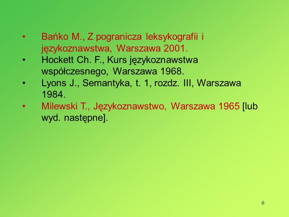 6 Bańko M., Z pogranicza leksykografii i językoznawstwa, Warszawa 2001.