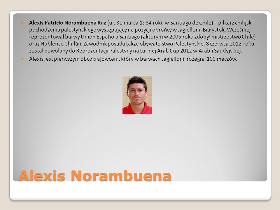 Alexis Norambuena Alexis Patricio Norambuena Ruz (ur. 31 marca 1984 roku w Santiago de Chile) – piłkarz chilijski pochodzenia palestyńskiego występują