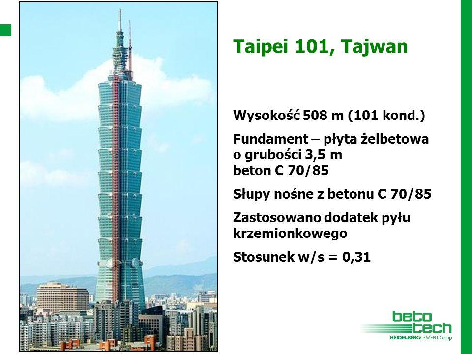 Taipei 101, Tajwan Wysokość 508 m (101 kond.) Fundament – płyta żelbetowa o grubości 3,5 m beton C 70/85 Słupy nośne z betonu C 70/85 Zastosowano doda