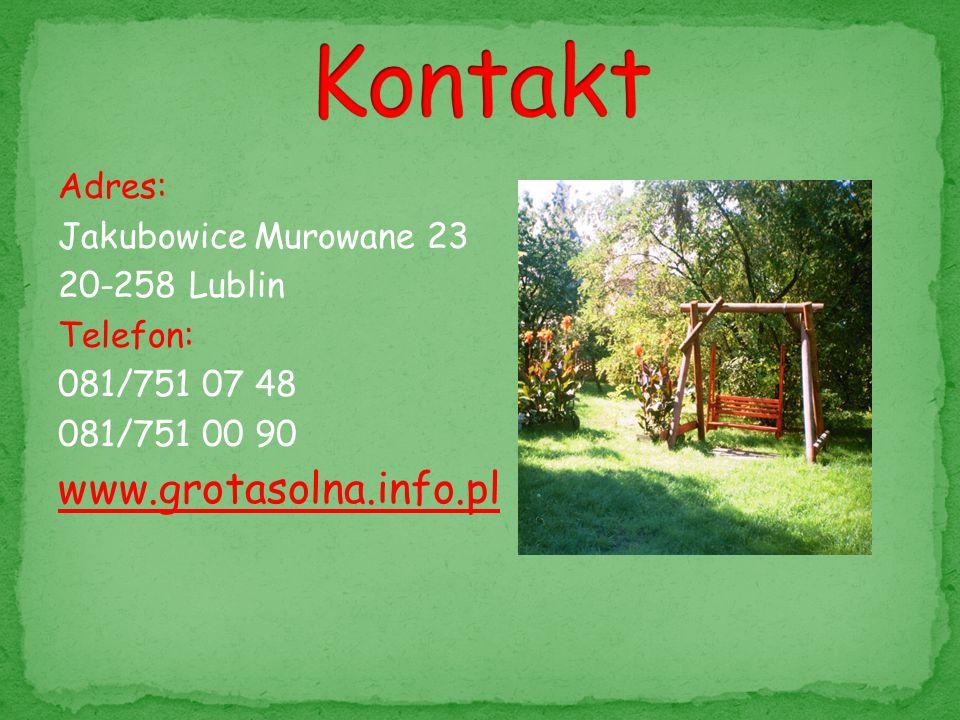Adres: Jakubowice Murowane 23 20-258 Lublin Telefon: 081/751 07 48 081/751 00 90 www.grotasolna.info.pl