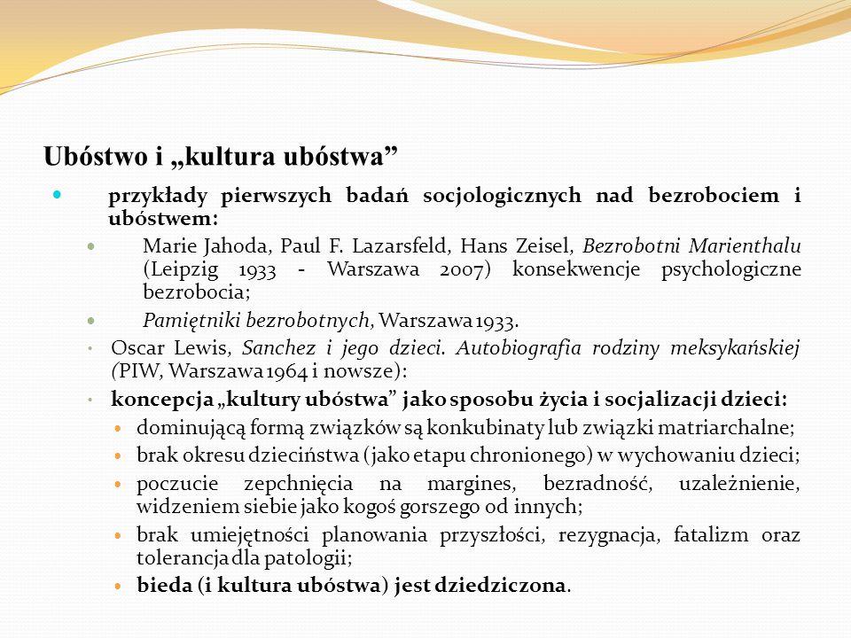 """Ubóstwo i """"kultura ubóstwa"""" przykłady pierwszych badań socjologicznych nad bezrobociem i ubóstwem: Marie Jahoda, Paul F. Lazarsfeld, Hans Zeisel, Bezr"""