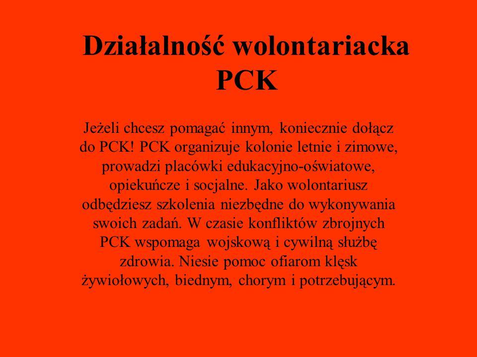 Działalność wolontariacka PCK Jeżeli chcesz pomagać innym, koniecznie dołącz do PCK! PCK organizuje kolonie letnie i zimowe, prowadzi placówki edukacy
