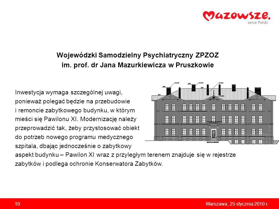 10Warszawa, 25 stycznia 2010 r. Wojewódzki Samodzielny Psychiatryczny ZPZOZ im.