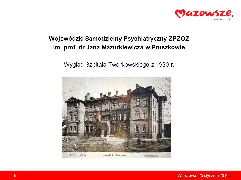 9Warszawa, 25 stycznia 2010 r. Wojewódzki Samodzielny Psychiatryczny ZPZOZ im.