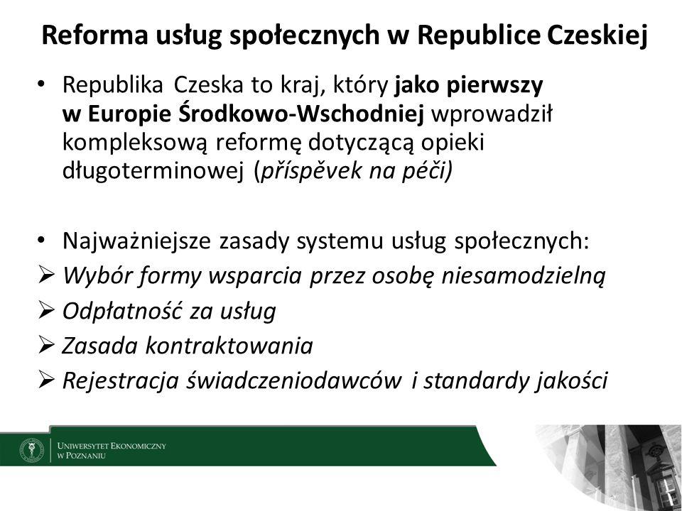Reforma usług społecznych w Republice Czeskiej Republika Czeska to kraj, który jako pierwszy w Europie Środkowo-Wschodniej wprowadził kompleksową refo