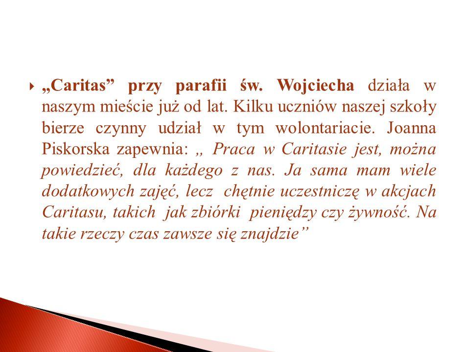 """ """"Caritas przy parafii św. Wojciecha działa w naszym mieście już od lat."""