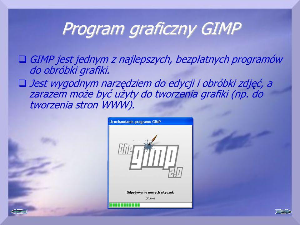 Program graficzny GIMP  GIMP jest jednym z najlepszych, bezpłatnych programów do obróbki grafiki.  Jest wygodnym narzędziem do edycji i obróbki zdję