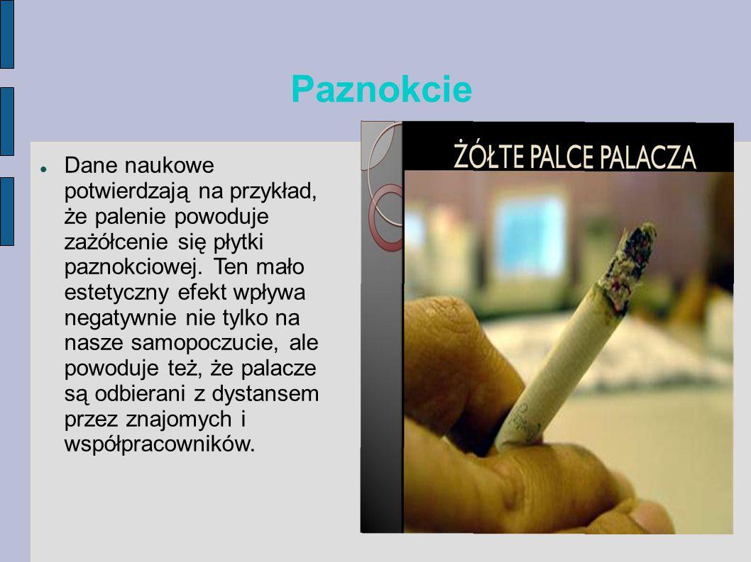 Paznokcie Dane naukowe potwierdzają na przykład, że palenie powoduje zażółcenie się płytki paznokciowej.