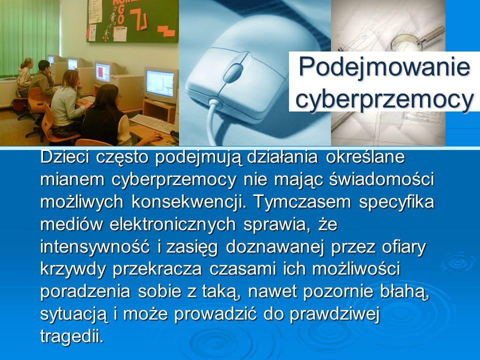 Zapobieganie Zapobieganie cyberprzemocy wymaga uświadomienia, na czym polega ten problem i jakie może mieć konsekwencje zarówno dla ofiary jak i sprawcy.
