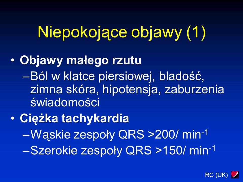 RC (UK) Częstoskurcz o wąskich zespołach QRS (Przypuszczalnie częstoskurcz nadkomorowy) Częstoskurcz o wąskich zespołach QRS Migotanie przedsionków AF algorytm Jeśli nie wykonano wcześniej, podaj tlen zapewnij dostęp do żyły Pobudzenie nerwu błędnego (uwaga masażem zatoki szyjnej można wywołać przejściowe niedokrwienie lub udar mózgu) Adenozyna i.v.6mg, szybki bolus 12mg, co 1-2 minuty, (max 3 dawki) Ostrożnie z adenozyną w przypadkach potwierdzonego WPW Brak tętna (heart rate zwykle > 250 beats min -1 ) Kardiowersja 100 J: 200 J: 360 J lub eqwiwalent energi dwufazowej