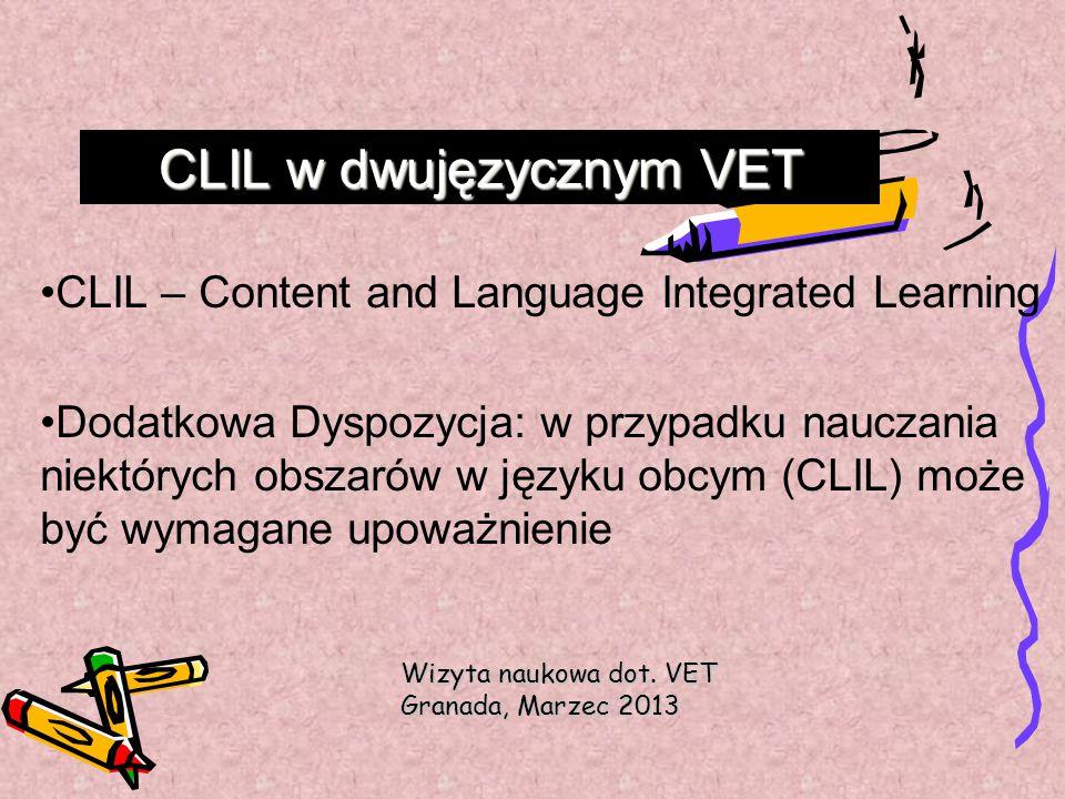 CLIL w dwujęzycznym VET CLIL – Content and Language Integrated Learning Dodatkowa Dyspozycja: w przypadku nauczania niektórych obszarów w języku obcym