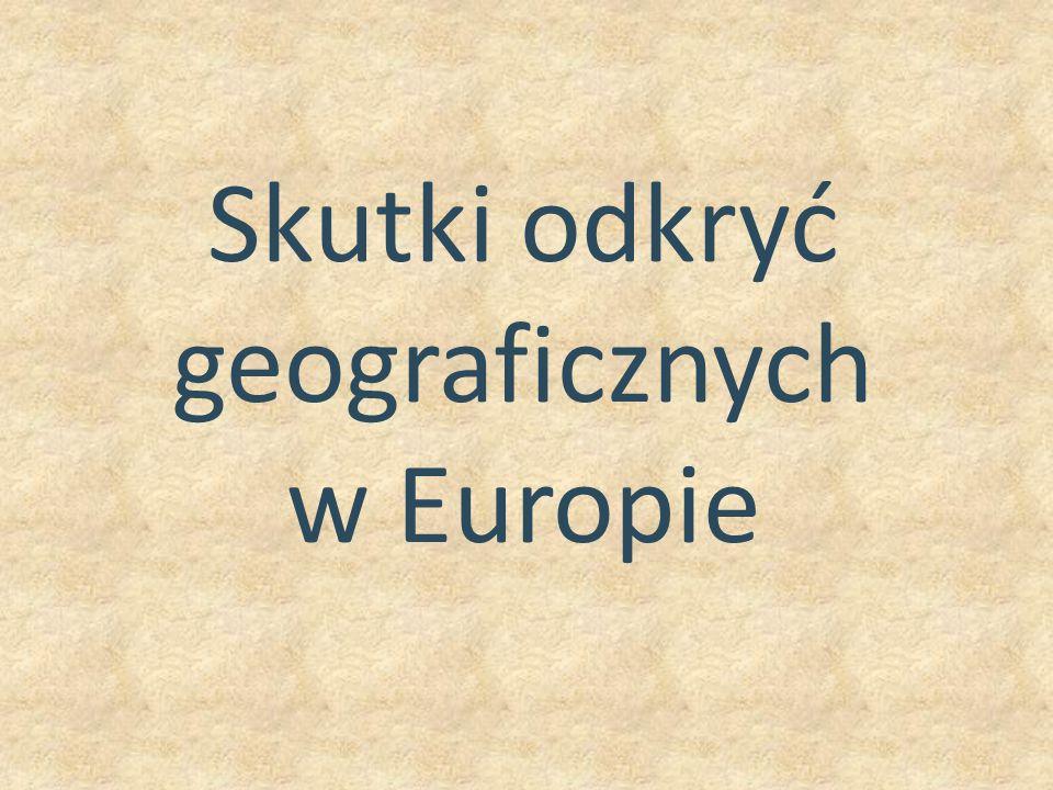 Skutki odkryć geograficznych w Europie
