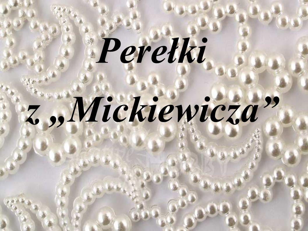 """Perełki z """"Mickiewicza"""