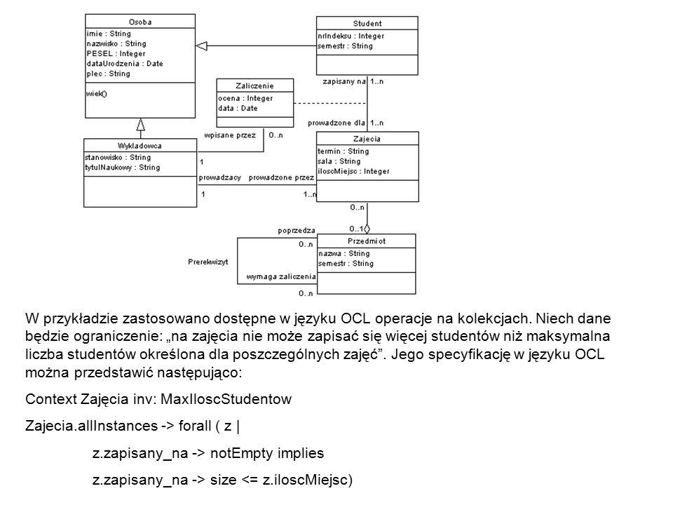 """W przykładzie zastosowano dostępne w języku OCL operacje na kolekcjach. Niech dane będzie ograniczenie: """"na zajęcia nie może zapisać się więcej studen"""