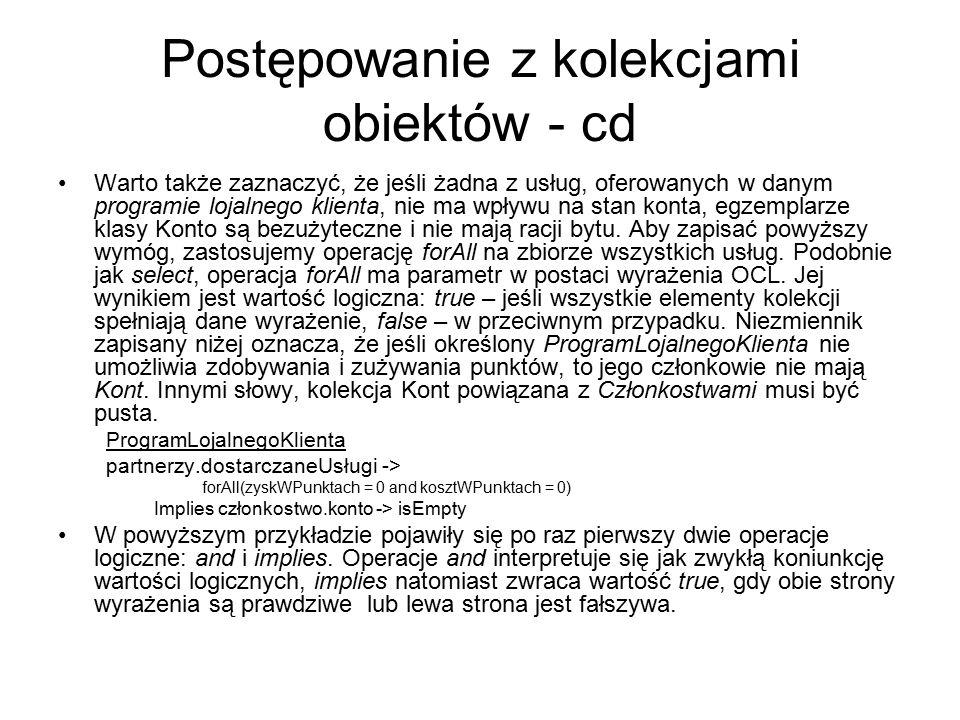 Postępowanie z kolekcjami obiektów - cd Warto także zaznaczyć, że jeśli żadna z usług, oferowanych w danym programie lojalnego klienta, nie ma wpływu