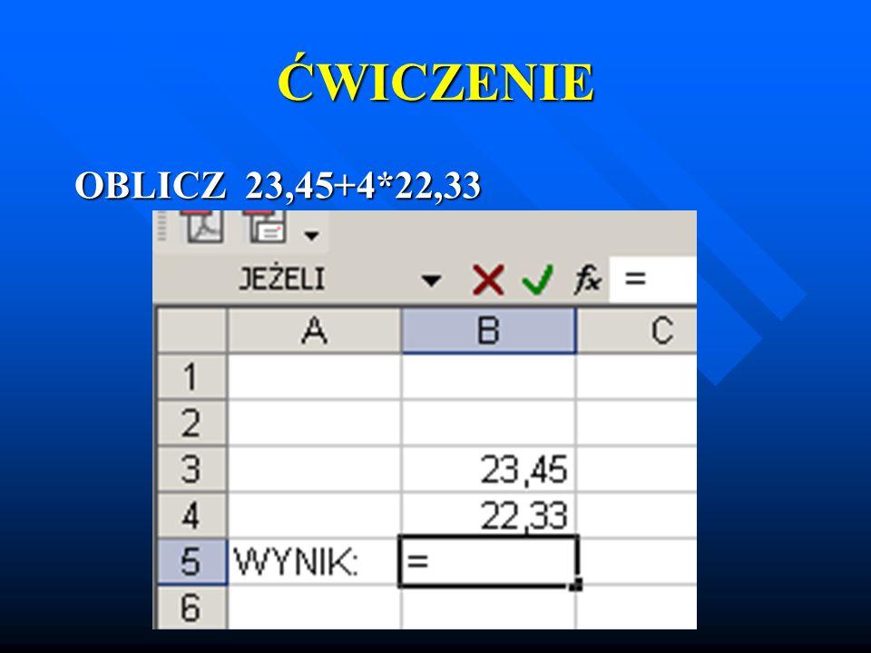 ĆWICZENIE OBLICZ 23,45+4*22,33