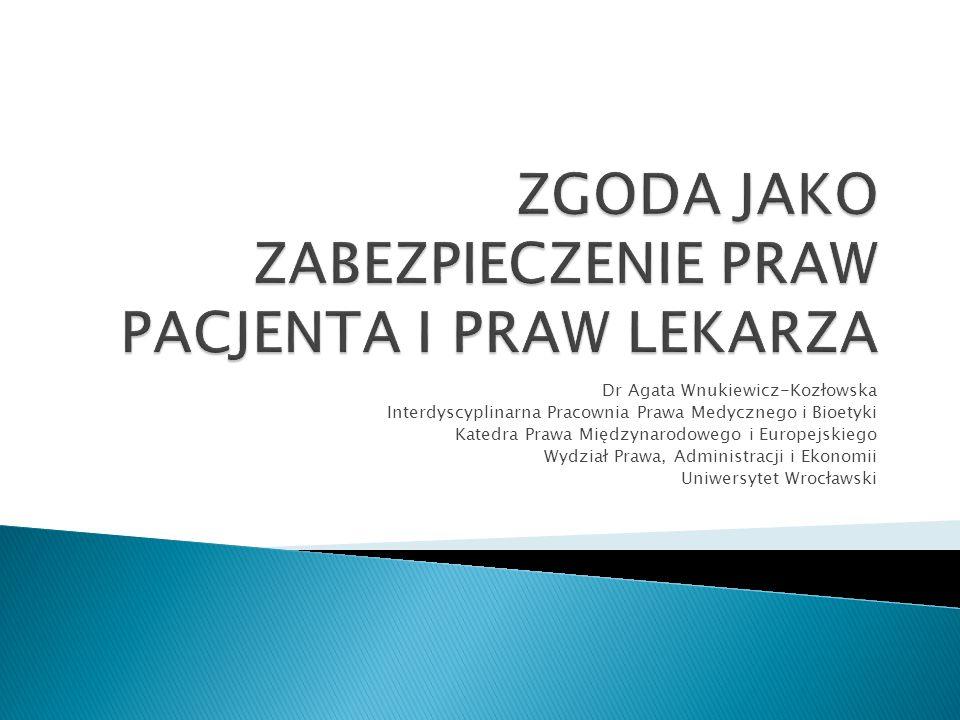 Dr Agata Wnukiewicz-Kozłowska Interdyscyplinarna Pracownia Prawa Medycznego i Bioetyki Katedra Prawa Międzynarodowego i Europejskiego Wydział Prawa, A