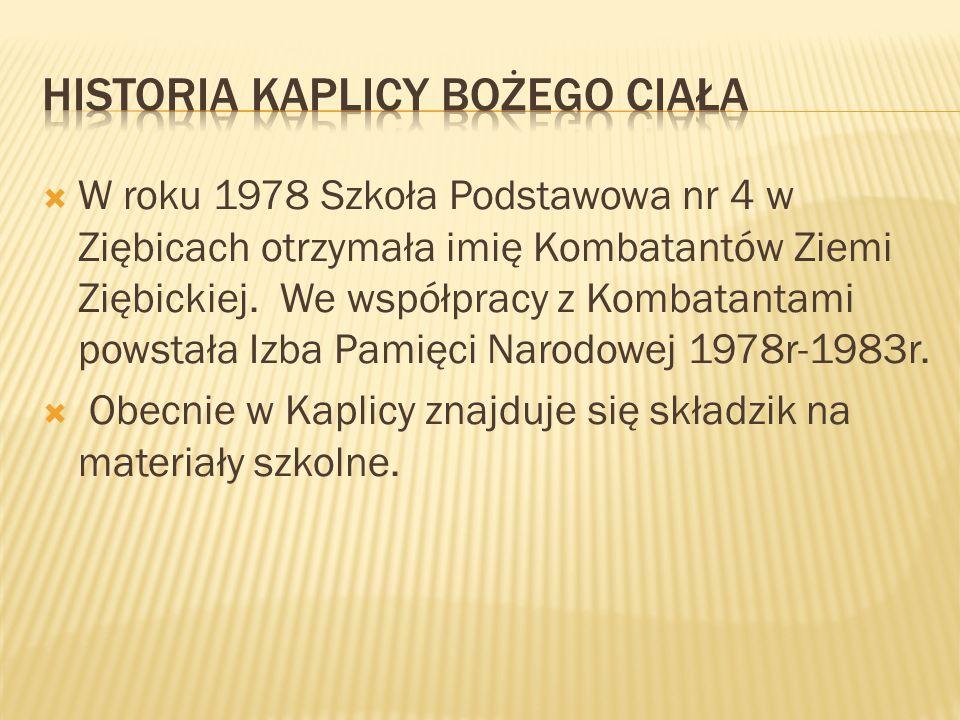  W roku 1978 Szkoła Podstawowa nr 4 w Ziębicach otrzymała imię Kombatantów Ziemi Ziębickiej. We współpracy z Kombatantami powstała Izba Pamięci Narod