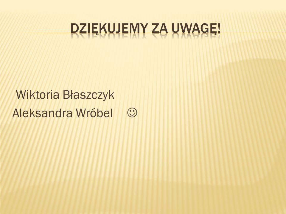 Wiktoria Błaszczyk Aleksandra Wróbel