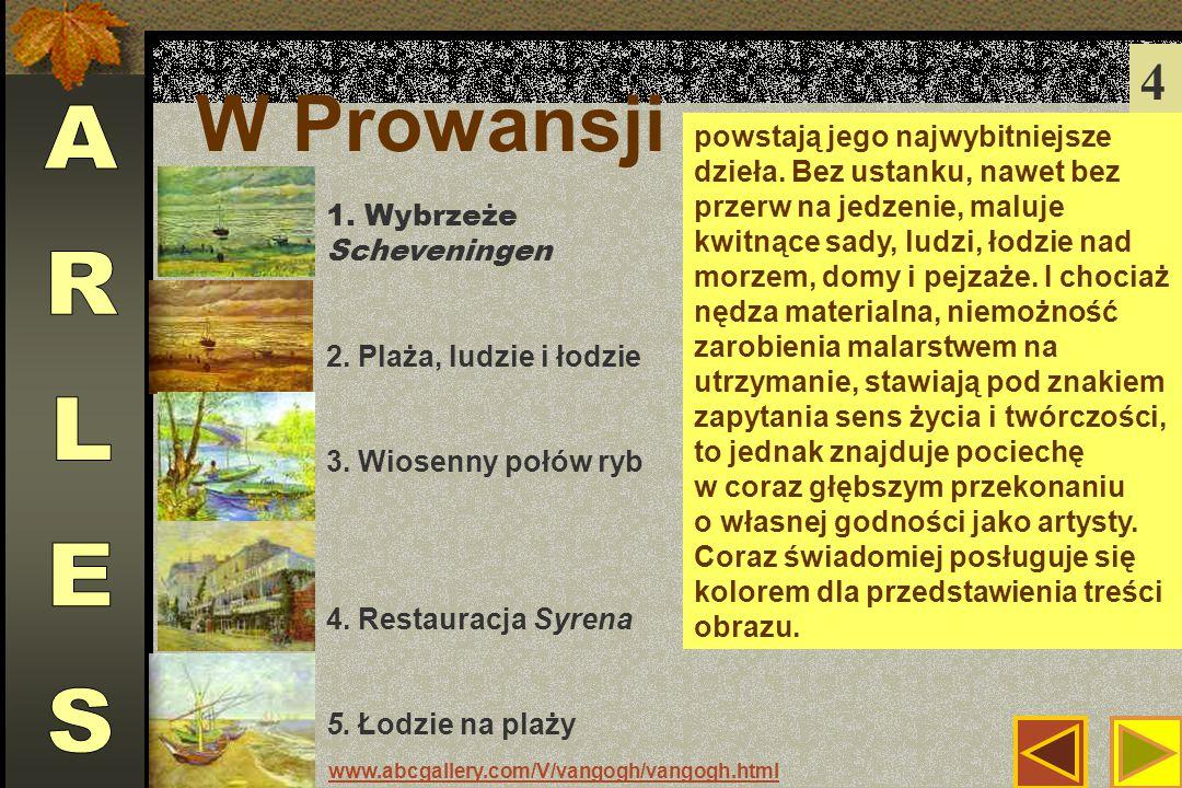 W Prowansji 4 powstają jego najwybitniejsze dzieła.