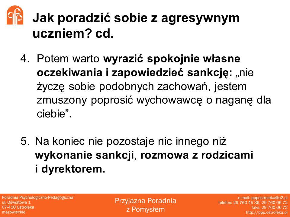 Jak poradzić sobie z agresywnym uczniem.cd.