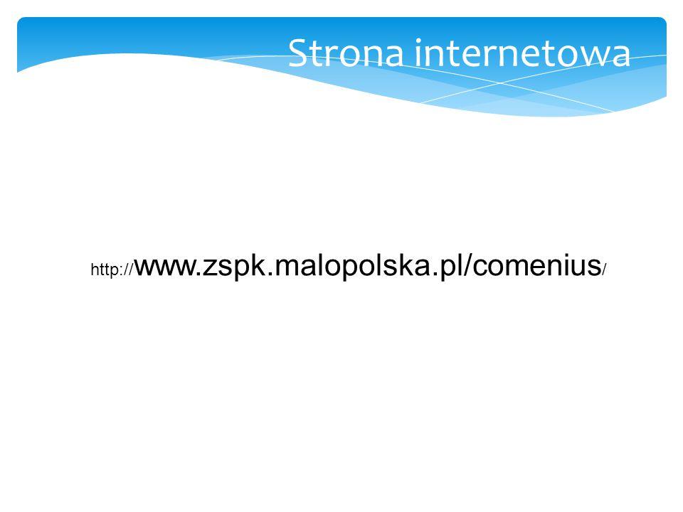Strona internetowa http:// www.zspk.malopolska.pl/comenius /
