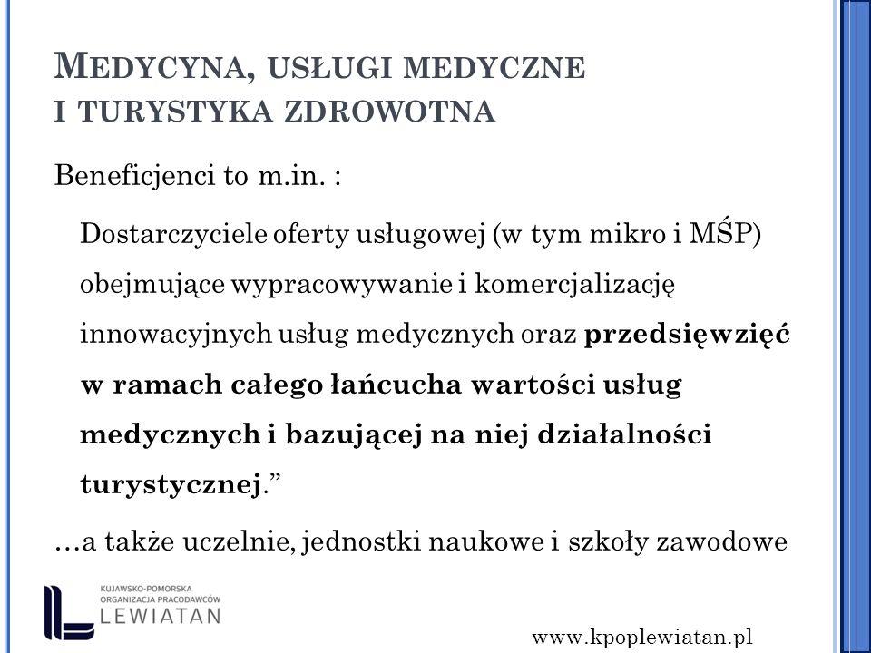 www.kpoplewiatan.pl M EDYCYNA, USŁUGI MEDYCZNE I TURYSTYKA ZDROWOTNA Beneficjenci to m.in.