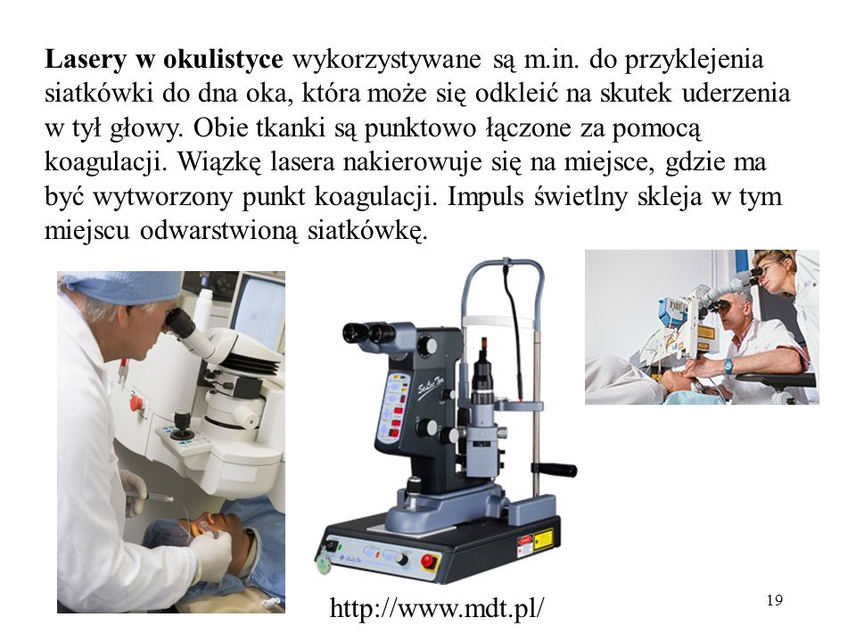 19 Lasery w okulistyce wykorzystywane są m.in.