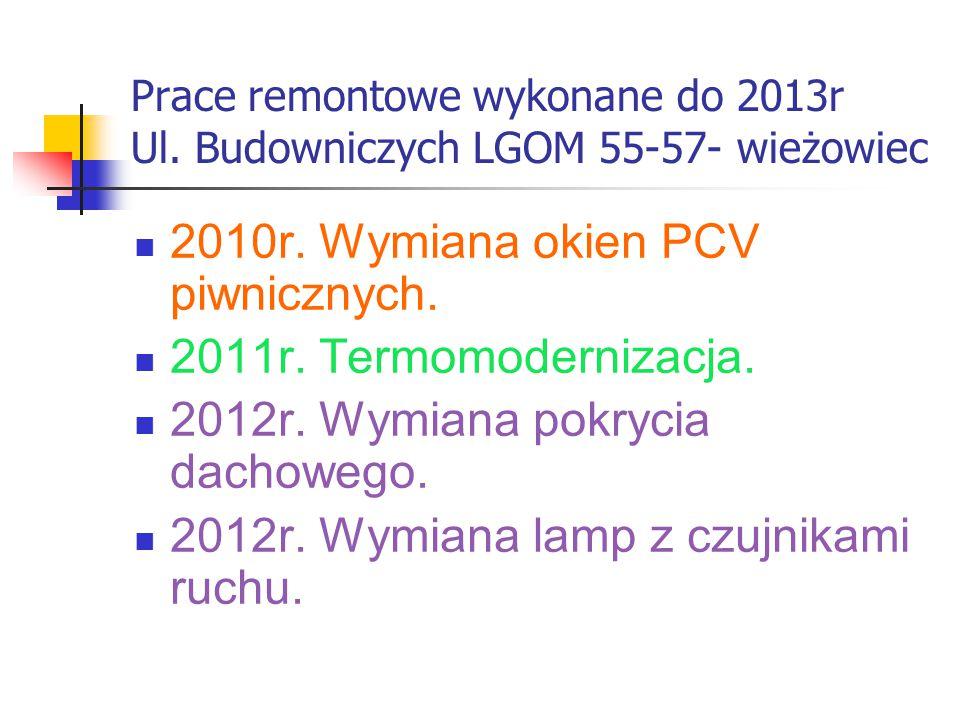 Prace remontowe wykonane do 2013r Ul. Budowniczych LGOM 55-57- wieżowiec 2010r.