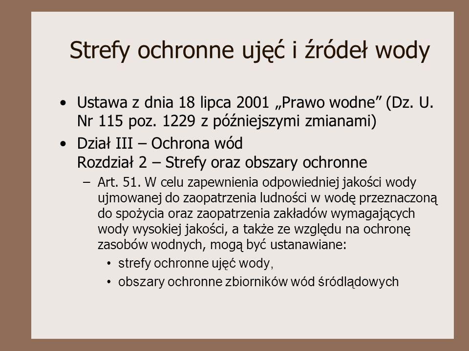 """Strefy ochronne ujęć i źródeł wody Ustawa z dnia 18 lipca 2001 """"Prawo wodne (Dz."""