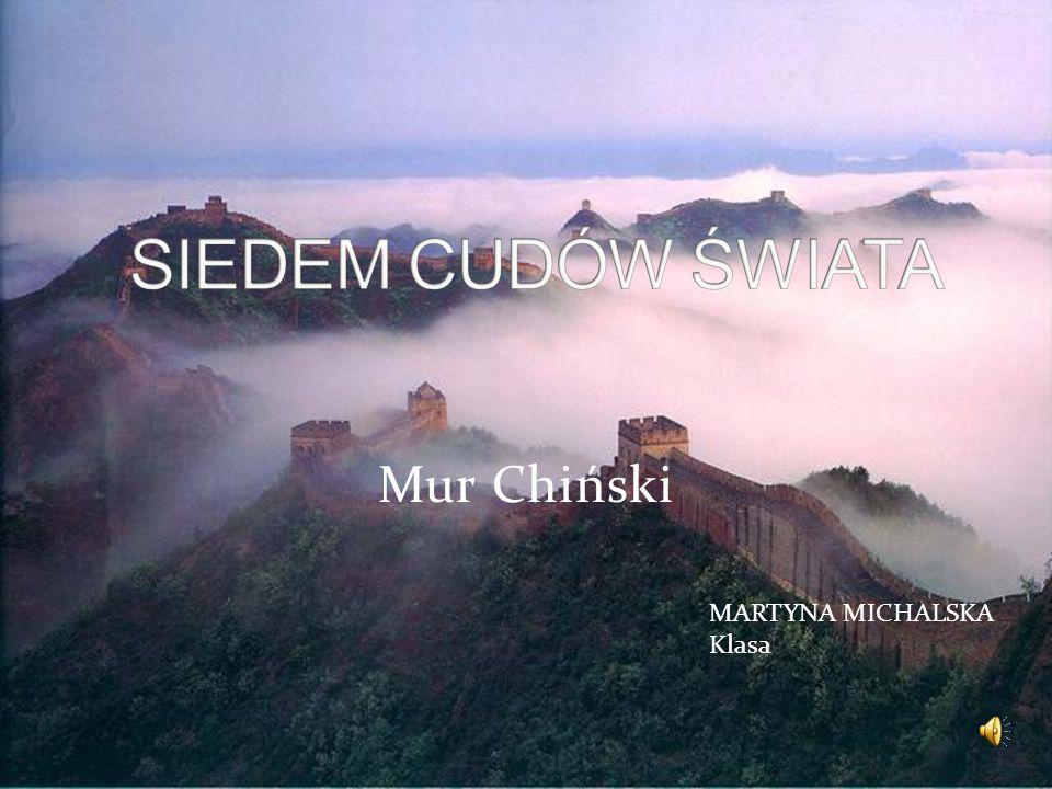 Mur Chiński MARTYNA MICHALSKA Klasa