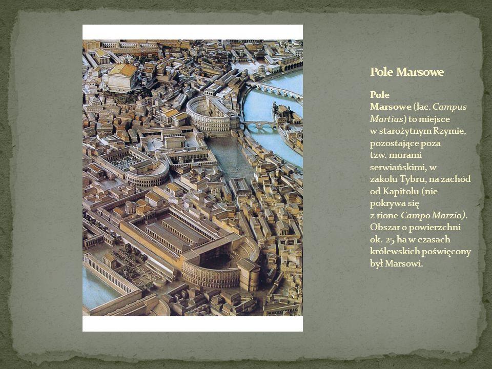 Pole Marsowe (łac.Campus Martius) to miejsce w starożytnym Rzymie, pozostające poza tzw.
