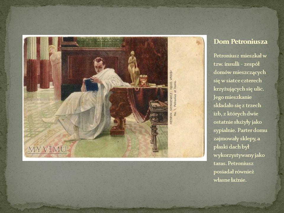 Petroniusz mieszkał w tzw.