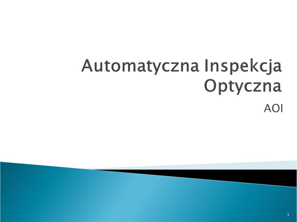 24 AOI – syntetyzacja obrazu Syntetyzacja obrazu: – Obrazy są konwertowane do postaci obrazu syntetycznego (za pomocą zdefiniowanych filtrów graficznych) i porównywane ze wzorcem.