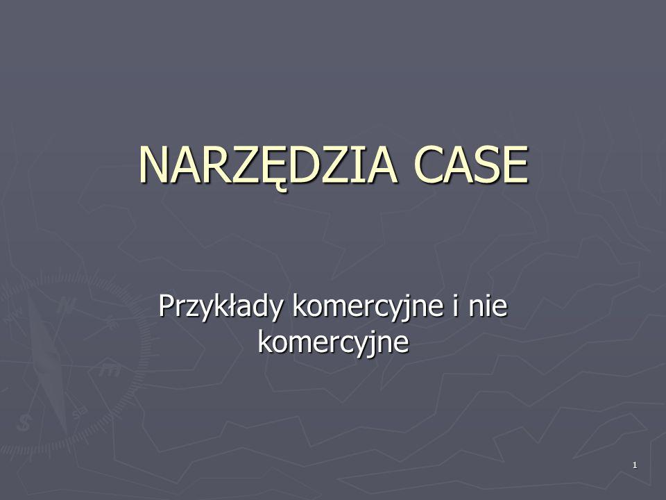 1 NARZĘDZIA CASE Przykłady komercyjne i nie komercyjne