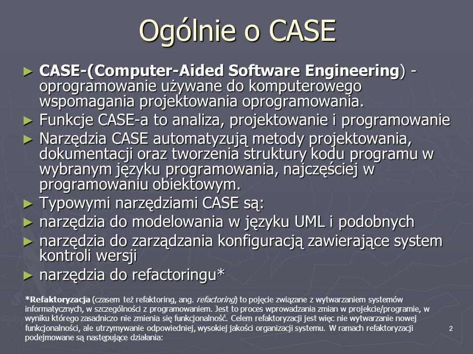 2 Ogólnie o CASE ► CASE-(Computer-Aided Software Engineering) - oprogramowanie używane do komputerowego wspomagania projektowania oprogramowania. ► Fu