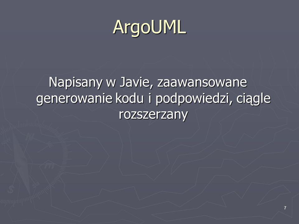 8 ArgoUML Posiada on wsparcie dla wersji 1.4 UML, natomiast nie ma zaimplementowanej obsługi żadnego z nowych diagramów, jakie pojawiły się w wersji 2.0 języka.