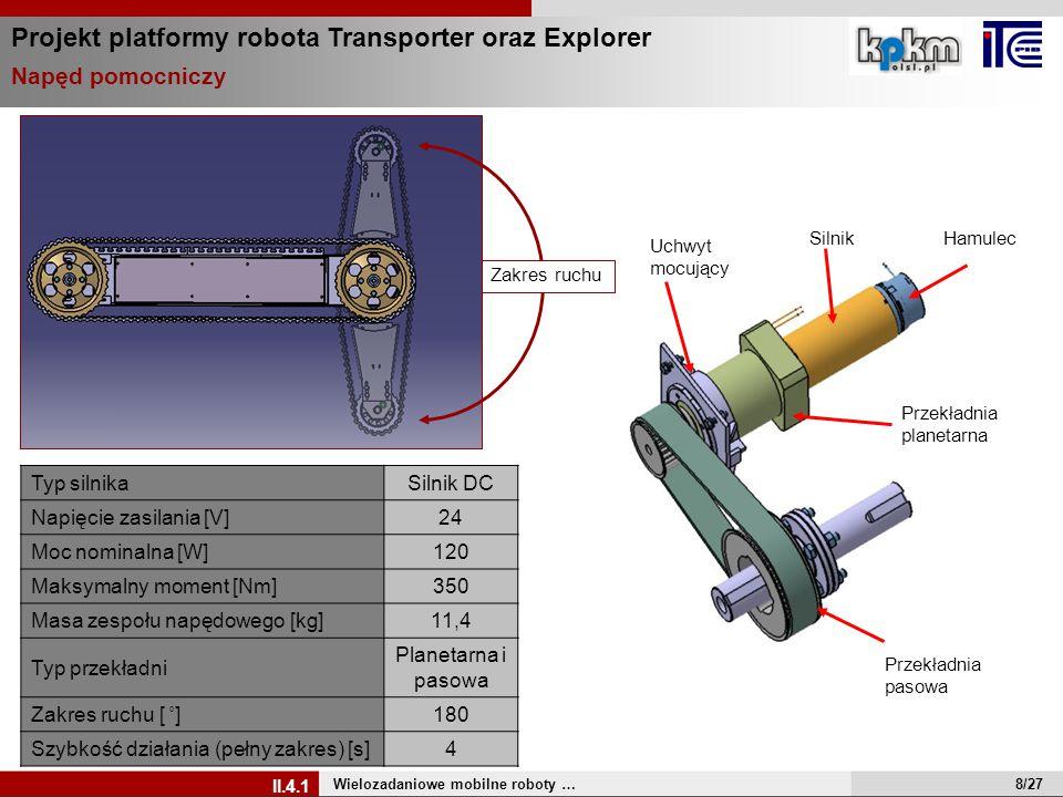 Typ silnikaSilnik DC Napięcie zasilania [V]24 Moc nominalna [W]120 Maksymalny moment [Nm]350 Masa zespołu napędowego [kg]11,4 Typ przekładni Planetarn