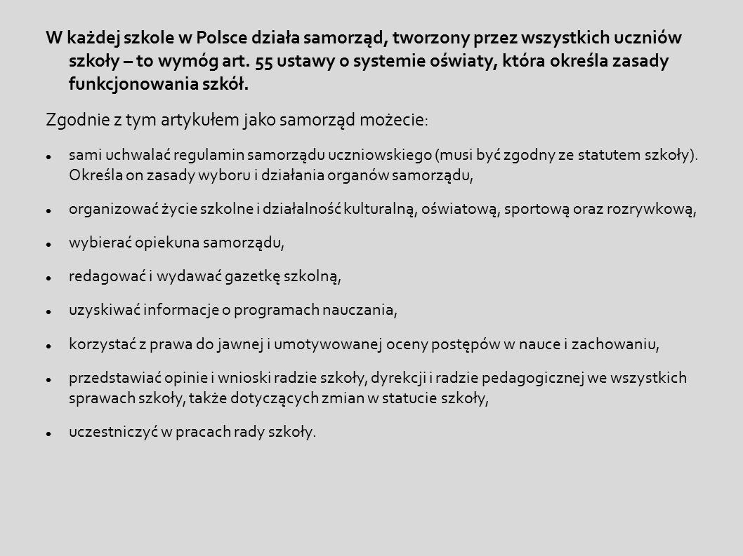 W każdej szkole w Polsce działa samorząd, tworzony przez wszystkich uczniów szkoły – to wymóg art. 55 ustawy o systemie oświaty, która określa zasady