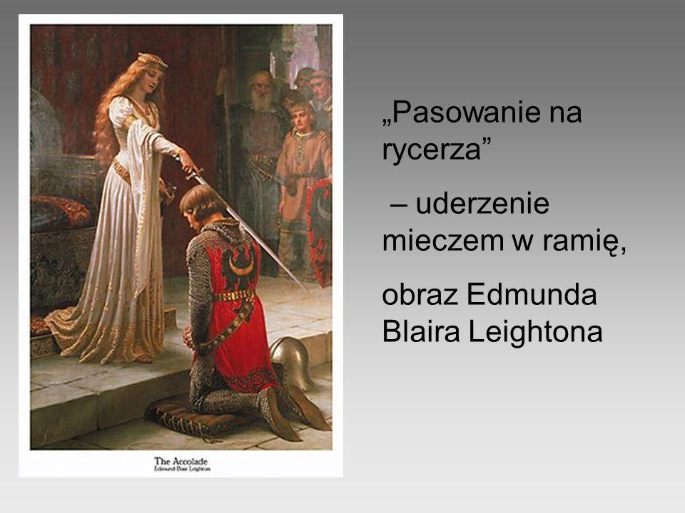 """""""Pasowanie na rycerza"""" – uderzenie mieczem w ramię, obraz Edmunda Blaira Leightona"""