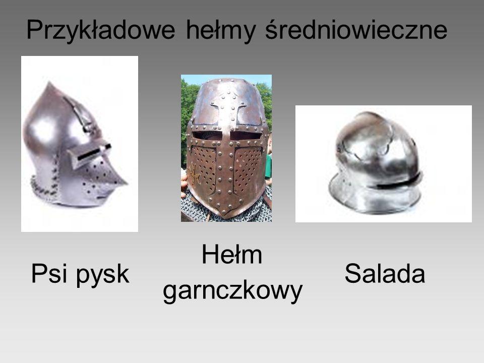 Psi pyskSalada Hełm garnczkowy Przykładowe hełmy średniowieczne