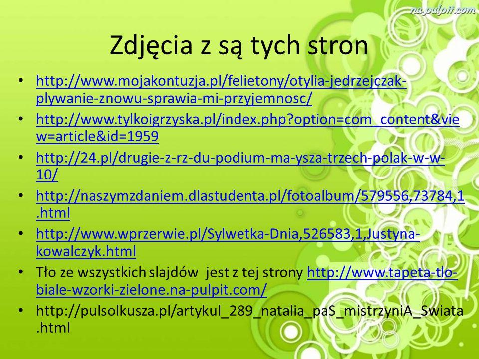 Zdjęcia z są tych stron http://www.mojakontuzja.pl/felietony/otylia-jedrzejczak- plywanie-znowu-sprawia-mi-przyjemnosc/ http://www.mojakontuzja.pl/fel