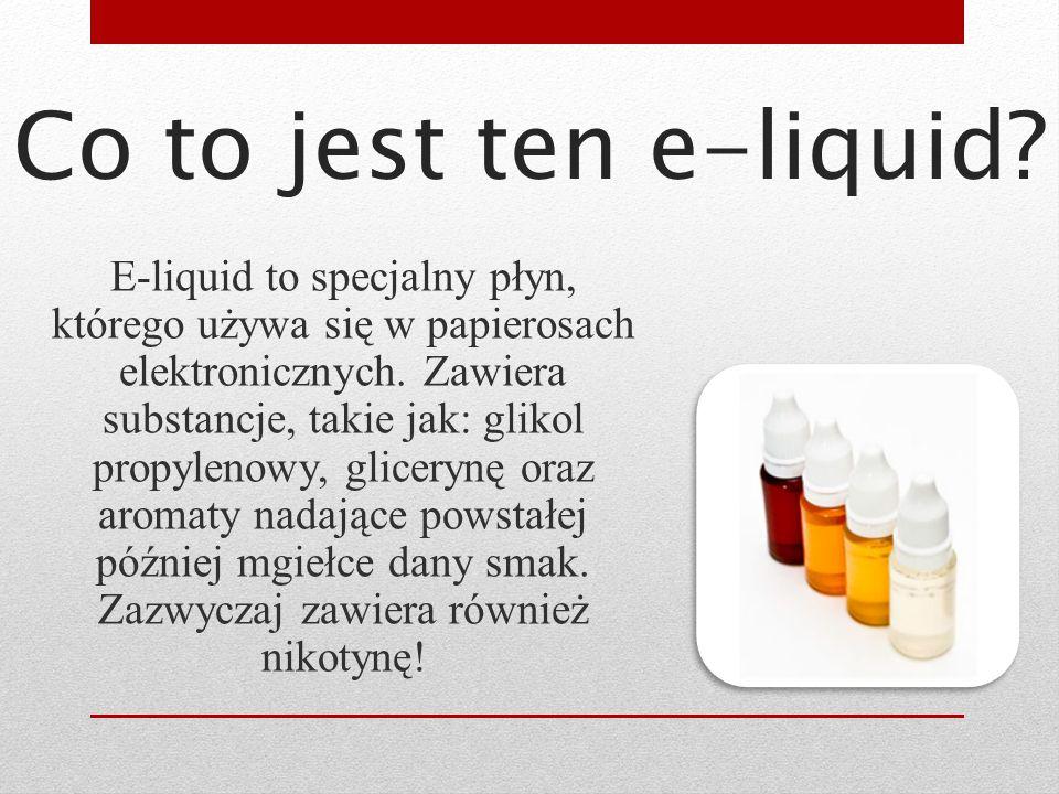 Co to jest ten e-liquid? E-liquid to specjalny płyn, którego używa się w papierosach elektronicznych. Zawiera substancje, takie jak: glikol propylenow