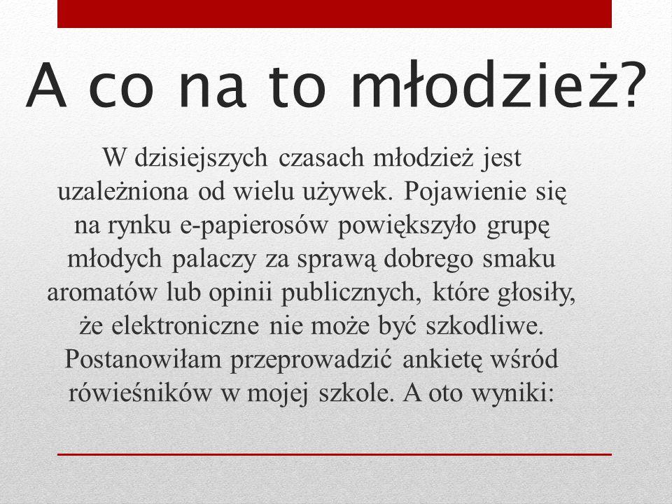 Elektronicznego papierosa nie należy ponadto traktować w kategoriach modnego gadżetu czy zabawki.